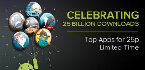 25 billion downloads at Google Play - Apps and games for 25 cent